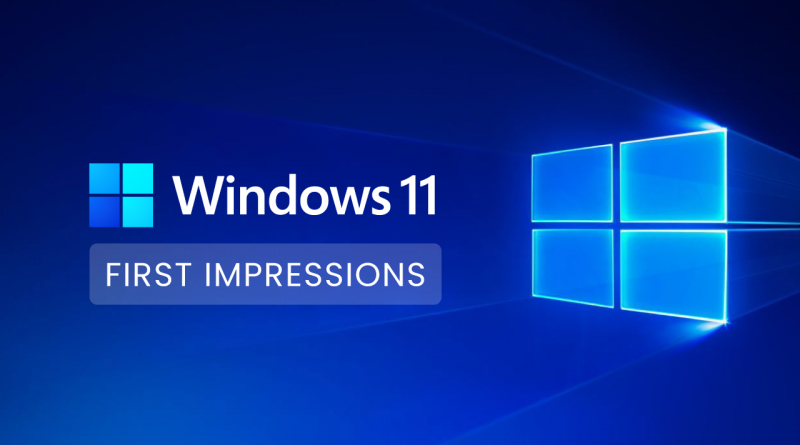 Windows 11 Impressions - Our Expectations for Microsoft's Upcoming Operating System